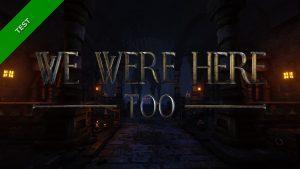 TEST - We Were Here Too - XWFR