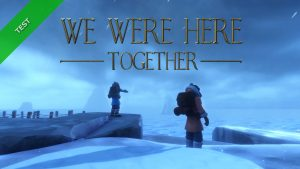 TEST We Were Here Together XWFR